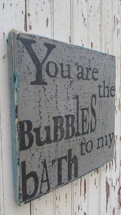 You Are the Bubbles To My Bath Wooden 11x11 Rustic by Funkifolkart, $40.00