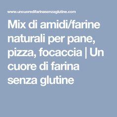 Mix di amidi/farine naturali per pane, pizza, focaccia | Un cuore di farina senza glutine