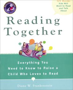 Reading Together by Diane W. Frankenstein, Click to Start Reading eBook, A dynamic guide to more than 100 books that will get kids talking and reading more.How do children be