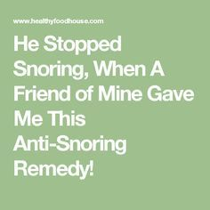 He Stopped Snoring, When A Friend of Mine Gave Me This Anti-Snoring Remedy!