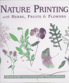 Nature Printing: With Herbs, Fruitsand Flowers: Laura Donnelly Bethmann: 9780882669298: Books - Amazon.ca