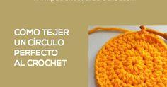Aprende a tejer un círculo perfecto al crochet paso a paso tutorial