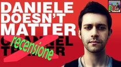 Daniele Doesn't Matter | La sua storia e le nostre opinioni