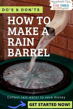 The all-important Do's and Don'ts when making a rain barrel. See lots of fun and easy ways to make your own rain barrel + Tips for dealing with smelly rain barrel water!