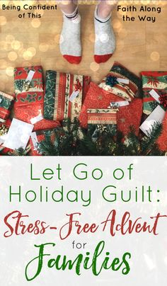 Vow to let go of guilt this holiday with stress-free Advent activities for the whole family. Imagine, more time to focus on enjoying each other!
