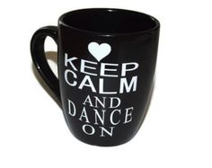 "Vinyl ""Keep Calm and Dance on"" mug, Black mug white vinyl"