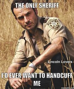 Yes Yes Yes...and I'd do anything the nice officer told me to do.