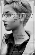 Forgetting Yesterday by youngforlife02