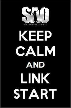 Keep Calm and Link Start, text; Sword Art Online