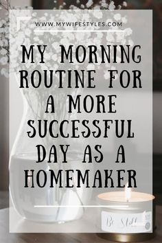 My morning routine for a more successful day as a homemaker