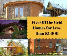 These five off the grid homes are affordable options for anyone seeking to live off grid. From $500 to $5000 these tiny houses are great! #OffTheGridDIY