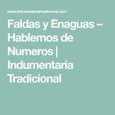 Faldas y Enaguas – Hablemos de Numeros | Indumentaria Tradicional Patterns, Vestidos, Petticoats, Traditional, Skirts, Block Prints, Art Designs, Models, Pattern