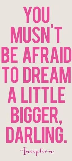 Miss Millionairess:  Dream a little bigger darling!   Words to live by!!! LOLO H