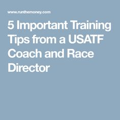 5 Important Training Tips from a USATF Coach and Race Director
