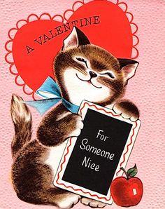 Vintage Kitty Valentine for Someone Nice Valentine Images, Vintage Valentine Cards, Vintage Greeting Cards, Vintage Holiday, Vintage Postcards, Valentines Day Cat, Valentines Greetings, My Funny Valentine, Valentine Day Cards