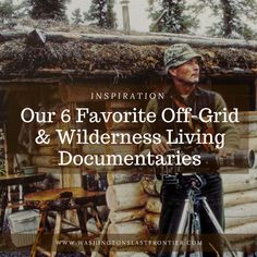 Our 6 Favorite Off-Grid & Wilderness Living Documentaries   xx  off grid documentaries, off grid lifestyle, off grid living, wilderness living, wilderness living off the grid, off grid inspiration, homesteading inspiration, wilderness living inspiration, live in the woods off grid, run away and live in the woods, inspiring blogs to follow