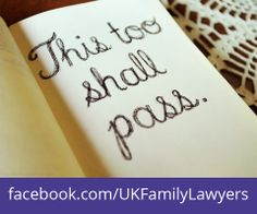 """Family Lawyers who specialise in Family Law. Quote: """"This too shall pass"""". Get daily legal advice at www.facebook.com/UKFamilyLawyers"""