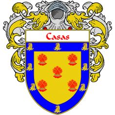 Casas Coat of Arms   http://spanishcoatofarms.com/ has a wide variety of products with your Hispanic surname with your coat of arms/family crest, flags and national symbols from Mexico, Peurto Rico, Cuba and many more available upon request.