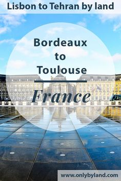 What to see in the UNESCO city of Bordeaux and how to get to Toulouse. Bordeaux to Toulouse by bus. Travel Europe Cheap, France Travel, European Travel, Toulouse France, Visit France, Europe Destinations, Travel Images, Travel Couple, Cool Places To Visit