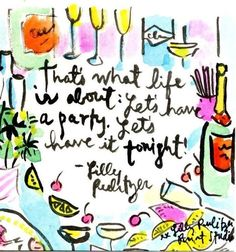"""""""That's what life is about; let's have a party, let's have it tonight"""" -Lilly Pulitzer Quotes To Live By, Me Quotes, Crazy Quotes, Lilly Pulitzer Prints, Lily Pulitzer, Instagram Challenge, Pretty Words, What Is Life About, My New Room"""