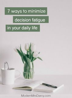 """7 ways to minimize decision fatigue in your daily life."",Modern Mrs. Darcy. Routines, ideas, activities and worksheets to support your self-care. Tools that work well with motivation and inspirational quotes. For more great inspiration follow us at 1StrongWoman."
