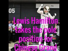 Lewis Hamilton takes the pole position for Chinese Grand Prix