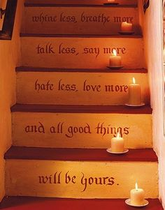 Paint letters (or stick up Vinyl letters) on your stairway to add character in un-expected places.