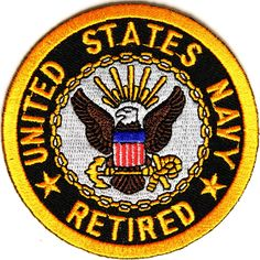 US Navy Retired Circle Patch - By Ivamis Trading - inch - deal budget Navy Veteran, Military Veterans, Vietnam Veterans, Navy Day, Us Navy, Navy Humor, Navy Ranks, Army Patches, Navy Chief