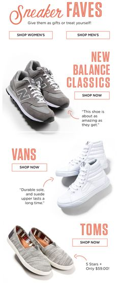 "11.3 zappos ""sneakers as gifts"" subject line. intro message ""Why not! We're fully stocked on the season's best sneakers! XOXO, Zappos.com"""