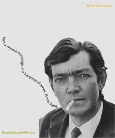 "Julio Cortázar was an Argentine novelist, short story writer, and essayist. Known as one of the founders of the Latin American Boom, Cortázar influenced an entire generation of Spanish-speaking readers and writers in the Americas and Europe. He has been called both a ""modern master of the short story"" and, by Carlos Fuentes, ""the Simón Bolívar of the novel."" He was a supporter of the Sandinistas  in Nicaragua as well as Fidel Castro's Cuban revolution and Salvador Allende's socialist government in Chile."