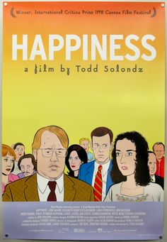 Happiness by Todd Solondz--another disturbing film that is awesome.