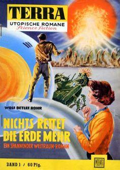 Terra SF 1 Nichts rettet die Erde mehr   Wolf Detlef Rohr  Titelbild 1. Auflage:  Johnny Bruck.#