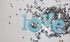 Love. with sequins.