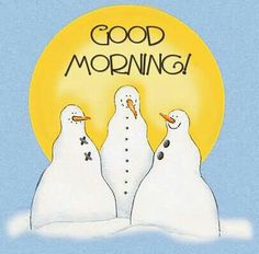 Morning Good Morning Picture, Morning Pictures, Good Morning Greetings, Good Morning Quotes, Good Day Wishes, Phrase Meaning, Common Phrases, For Facebook, Snowman
