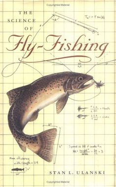 The Science of Fly-Fishing University of Virginia Press #flyfishing