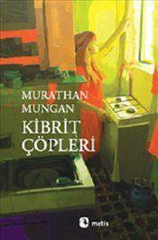 Kibrit Çöpleri - Murathan Mungan