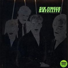 SIX FINGER SATELLITE. Seven Exposure (1995).