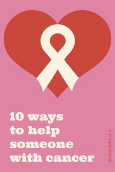 Advice from a breast cancer patient on 10 simple ways to help friends and family with cancer.