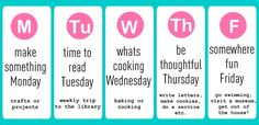 Summer schedule: Make Something Monday (crafts or projects), Time to Read Tuesday (trip to library), What's Cooking Wednesday (baking or cooking, Be Thoughtful Thursday (write a letter, do something for someone else, etc), Somewhere Fun Friday (swimming, museum, etc)