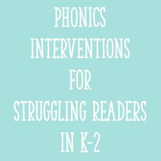 """In this post, I'll explain how to figure out if phonics is a """"problem area"""" for a reader and provide ideas for specific phonics interventions. Reading Lessons, Reading Resources, Reading Strategies, Reading Skills, Guided Reading, Teaching Reading, Teaching Ideas, Reading Help, Kindergarten Reading"""