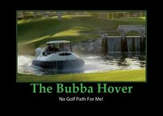 or a lousy golf game like mine, then get a Bubba Watson Bubba Hover golf cart Funny Emails, Golf Carts, Picture Video, Paths, Game, Sports, Pictures, Travel, Photos