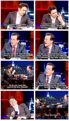 James Franco and Stephen Colbert having a Tolkien showdown. Colbert, I applaud your geekiness! You're an inspiration to us.