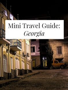 Mini Travel Guide: Georgia (the country) // yesandyes.org