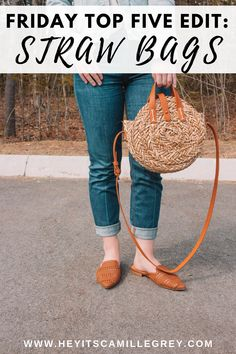Friday Top Five Edit: Straw Bags. Find out my favorite straw bags for this season | Hey Its Camille Grey #topfive #strawbags #fashion