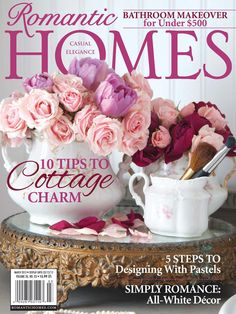 romantic homes cover March 2013 Shabby cottage French Country Romantic Cottage, French Country Cottage, Romantic Homes, French Country Style, Shabby Cottage, White Cottage, Country Home Magazine, Romantic Bathrooms, Shabby Chic Crafts