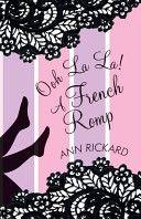 Ann Rickard - Ooh La La! A French Romp