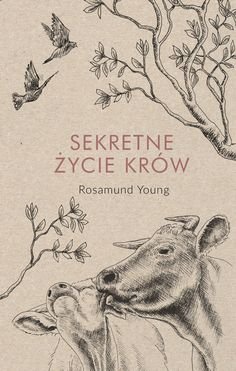 Polish edition of 'The Secret Life Of Cows' by Rosamund Young which we just received from Wydawnictwo. Vegan Books, Secret Life, John Lewis, Moose Art, Reading, Movie Posters, Animals, Gandalf, Cows