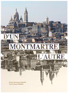 D'un Montmartre l'autre  Montmartre d'hier et d'aujourd'hui  Les éditions de la Belle Gabrielle