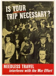 "U.S. version of British ""Is this trip necessary"" poster from World War Two, urging private citizens not to travel, if at all possible. Trains were the planes of the day, and business commuters might recall small hop flights when looking at this poster"