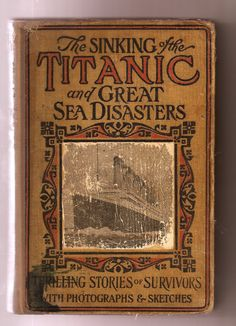 nevagiveup: Logan Marshall's The Sinking of the Titanic and Great Sea Disasters was rushed into print in 1912 shortly after the disaster. Real Titanic, Titanic Ship, Titanic History, Success Images, Rock Radio, Titanic Jewelry, Online Sweepstakes, Amazing Life Hacks, Book And Magazine